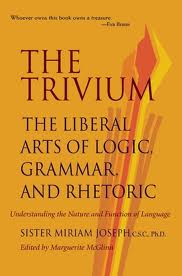 The Liberal Arts of Logic, Grammar, and Rhetoric